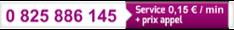 0 825 886 145 : Service 0,15 euro(s)/min + prix appel